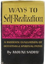 Ways to Self-Realization by Mouni Sadhu